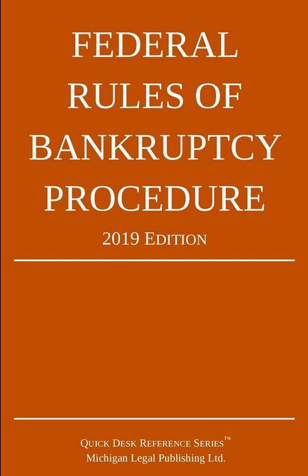 federal rules of bankruptcy procedure 2019 official editionother sites united states bankruptcy code · federal